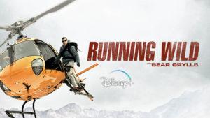 Running Wild Bear Grylls Disney Plus