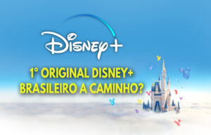 1o Original Disney Plus Brasileiro