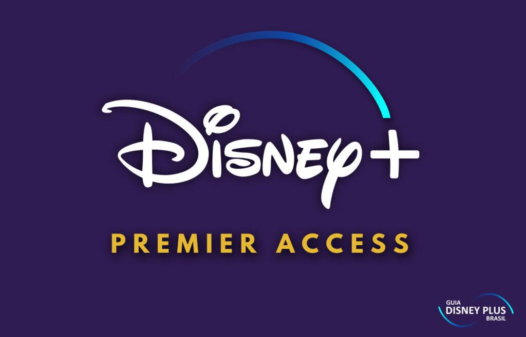 Premier-Access-Acesso-Premier-Disney-Plus-1024x657 Acesso Premium (Premier Access) vai continuar no Disney+
