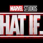 What If...? Conheça a Nova Série da Marvel para o Disney Plus