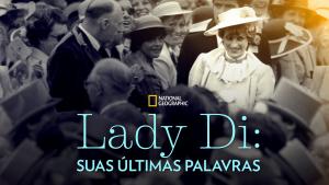 Lady-Di-Suas-Ultimas-Palavras-disneyplusbrasil.com_.br