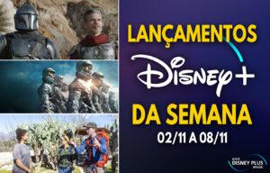 Lançamentos Disney Plus da semana 02 a 08-11-20