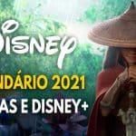 Calendário de Lançamentos Disney+ e Cinemas 2021 - Atualizado