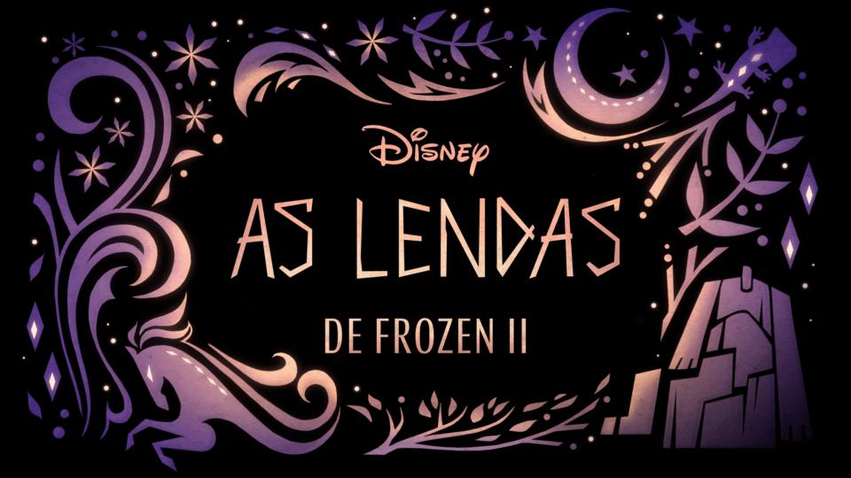 As-Lendas-de-Frozen-II As Lendas de Frozen 2 | Lançamento Em Fevereiro no Disney Plus