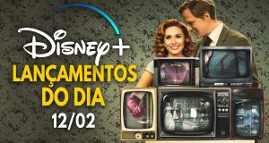 Lancamentos-Disney-Plus-do-dia-12-02-2021