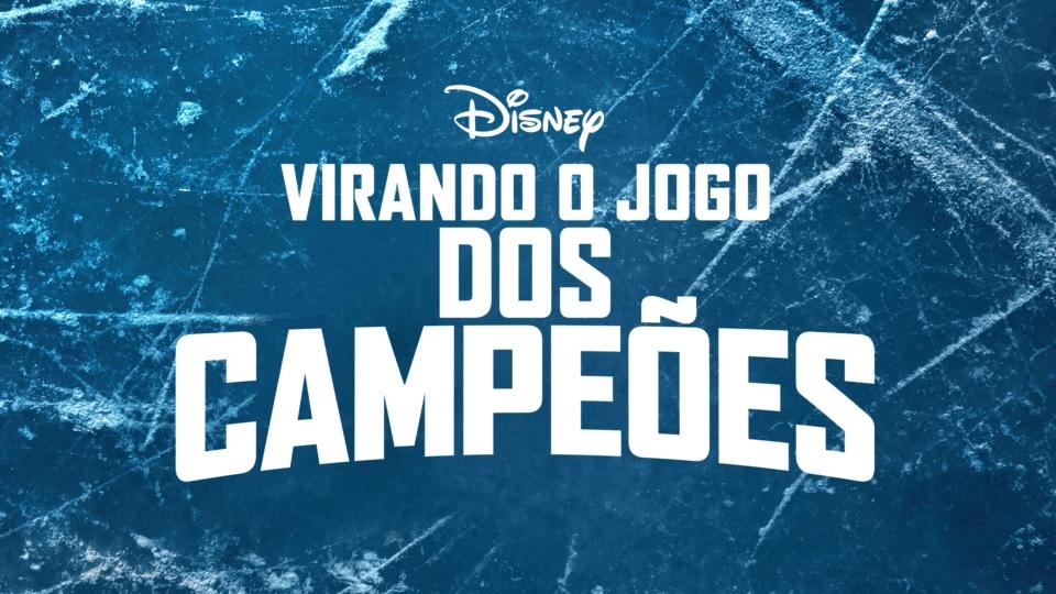 Virando-o-Jogo-dos-Campeoes-Disney-Plus Lançamentos do Disney+ em Março: Lista Completa e Atualizada