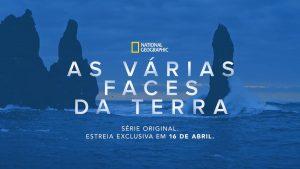 As-Varias-Faces-da-Terra-National-Geographic-Disney-Plus