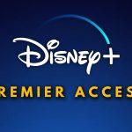 Entenda o que é o Premier Access (Acesso Premium) do Disney Plus