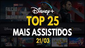 TOP-25-Mais-Assistidos-Disney-Plus-21-03