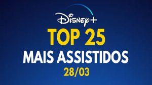 TOP-25-Mais-Assistidos-Disney-Plus-28-03