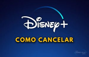 Cancelar Disney Plus