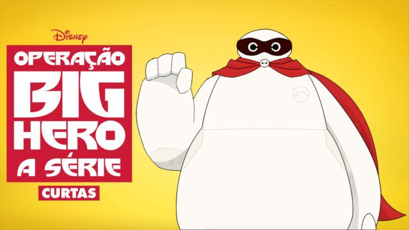 Operacao-Big-Hero-Curtas-Temporada-2 Lançamentos Disney+ do dia 30/04, incluindo '22 Contra a Terra' e 'Avante'