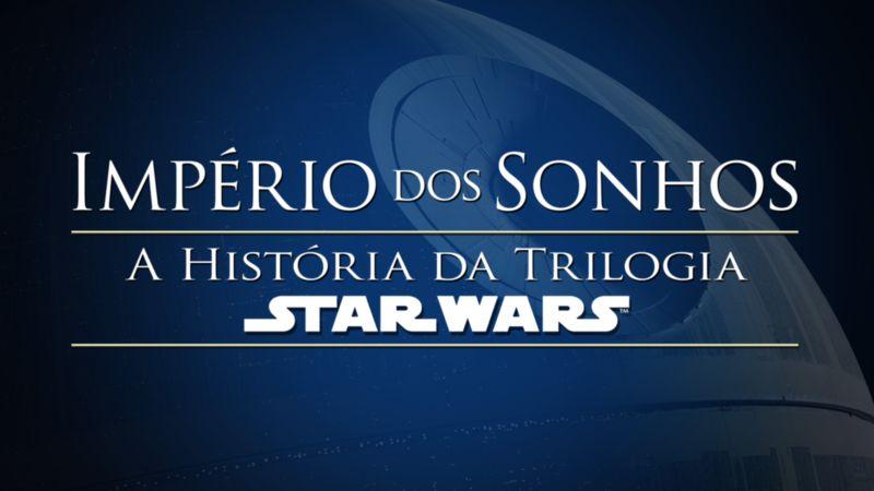 Imperio-dos-Sonhos-A-Historia-da-Trilogia-Star-Wars Star Wars Day: Veja as 10 Novidades que Chegaram Hoje ao Disney+