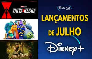 Lancamentos-Disney-Plus-Julho-2021