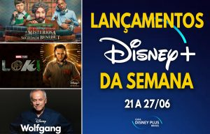 Lancamentos-da-semana-Disney-Plus-21-a-27-06