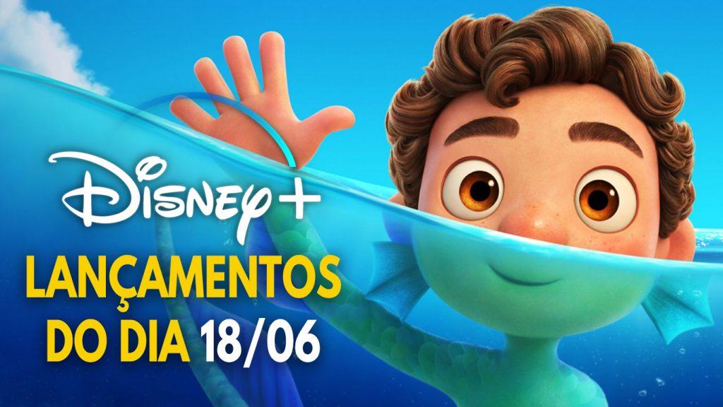 Lancamentos-do-dia-18-06-21-DisneyPlus-1024x576 Luca já está no Disney+ | Veja tudo o que chegou, o que não chegou e o que voltou nessa sexta-feira