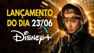 Lancamentos-do-dia-23-06-21-Disney-Plus