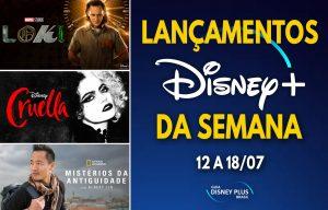 Lançamentos da semana Disney Plus 12 a 18-07