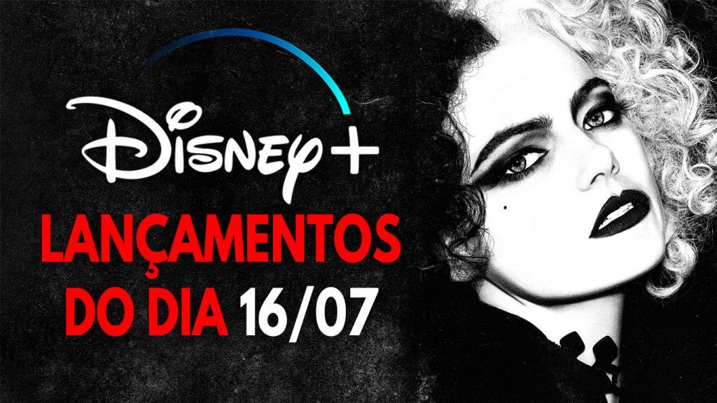 Lancamentos-do-dia-16-07-21-Disney-Plus-1024x576 Cruella liberado para todos os assinantes! Veja as novidades de hoje no Disney+