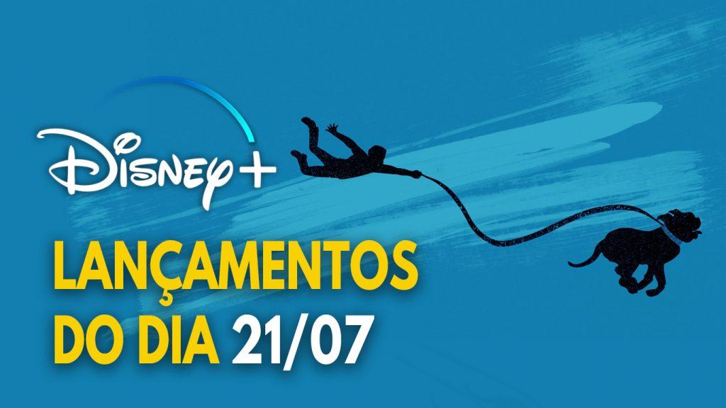 Lancamentos-do-dia-21-07-21-Disney-Plus-1024x576 Confira a lista com as estreias desta quarta-feira no Disney+ (21/07)