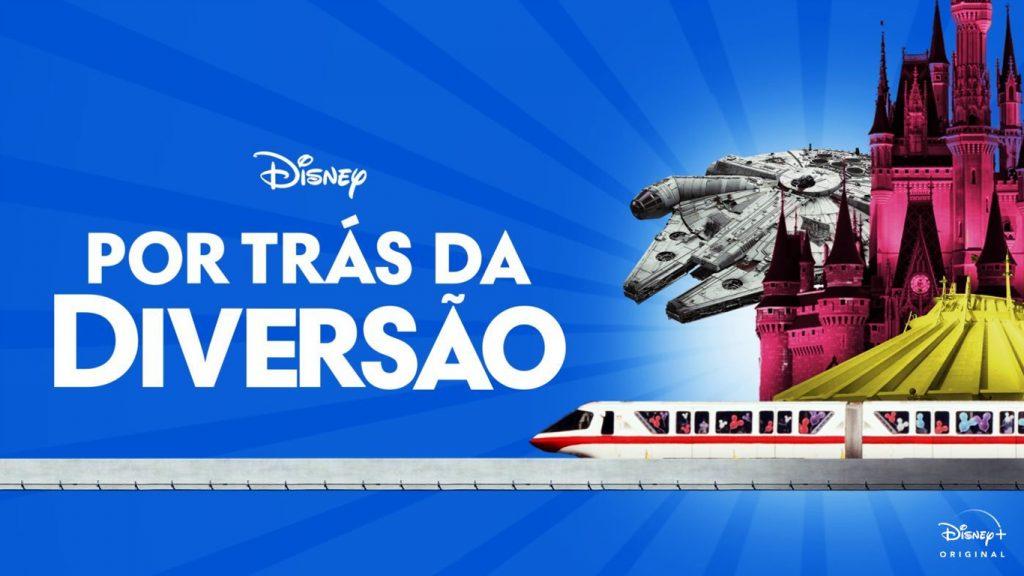 Por-Tras-da-diversao-DisneyPlus-1024x576 Confira a lista com as estreias desta quarta-feira no Disney+ (21/07)
