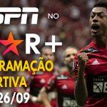 ESPN no Star+ | Flamengo na Libertadores é destaque da Programação Esportiva da Semana (20 a 26/09)