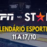 ESPN no Star+   Lista atualizada com a programação ao vivo da semana (11 a 17/10)